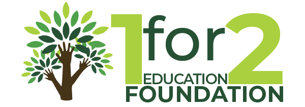 1 for 2 Education Foundation